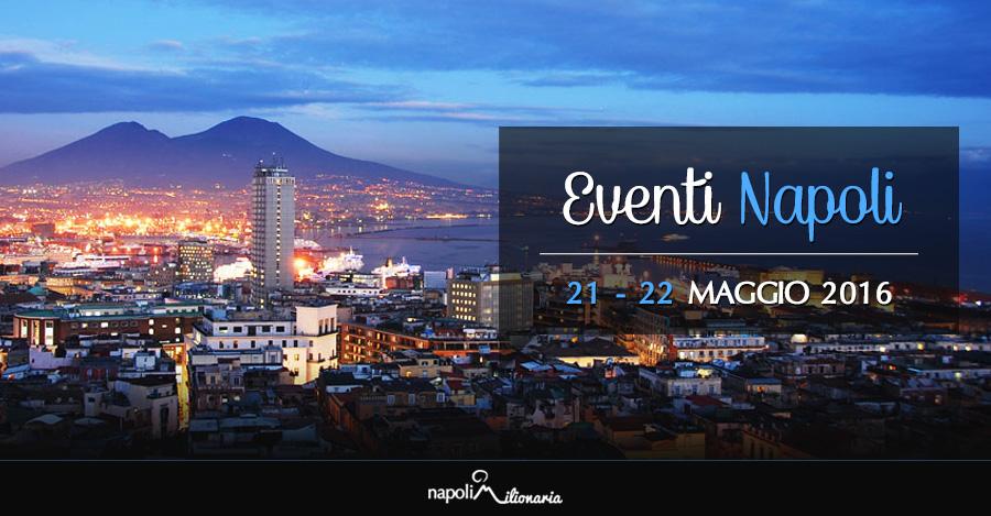 Eventi Napoli, weekend 21 e 22 maggio 2016: visite guidate