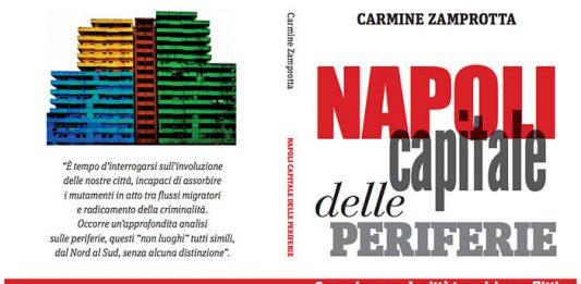 Napoli capitale delle periferie. Libro di Carmine Zamprotta