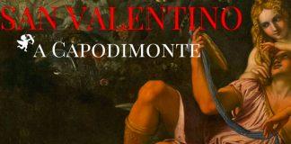 Al museo di Capodimonte per un romantico San Valentino