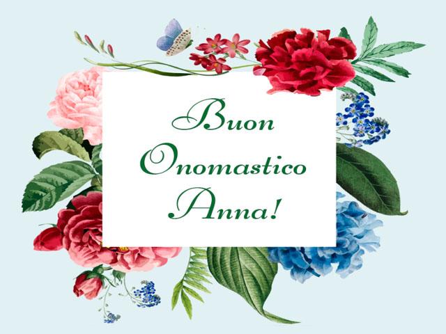 Auguri di Buon onomastico Anna! Le frasi e le dediche più belle